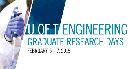 U of T Engineering Graduate Research Days 2015